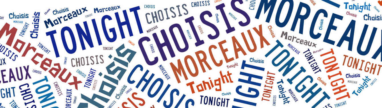 Morceaux Choisis Tonight